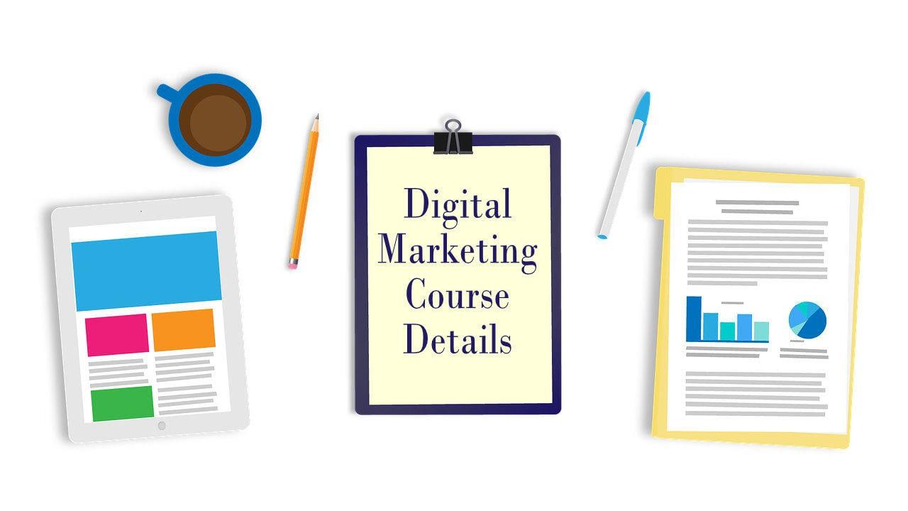 Digital marketing course details - Fee, Curriculum, Syllabus, Duration