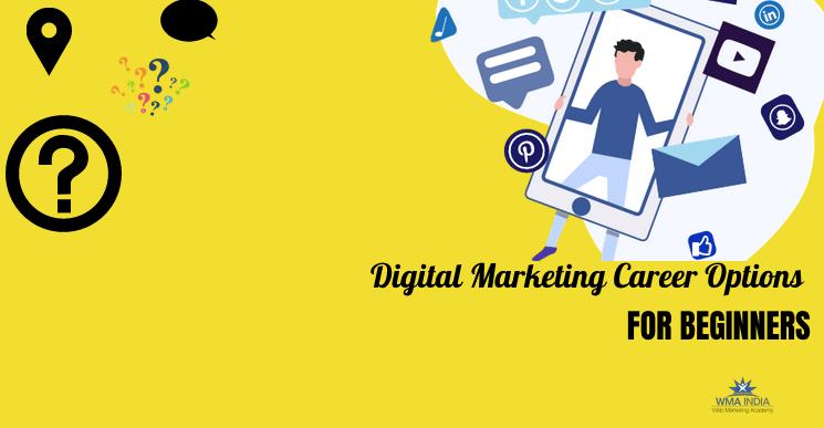 Digital Marketing Career Options for Beginners